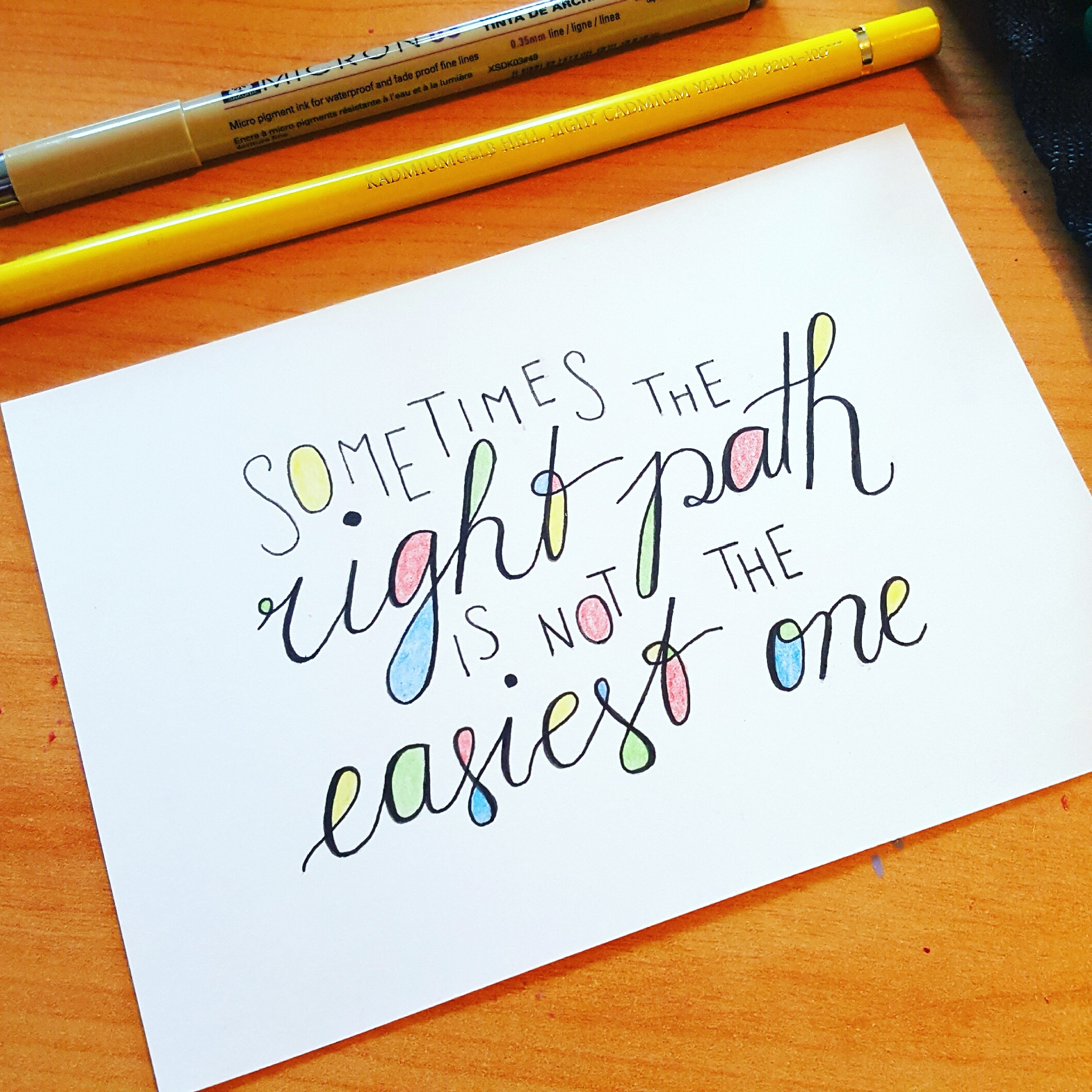 Hand Lettering Bild - Sometimes the right path in not the easiest one
